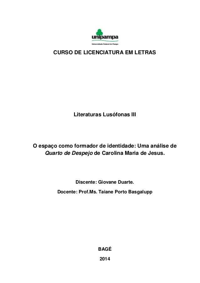 CURSO DE LICENCIATURA EM LETRAS Literaturas Lusófonas III O espaço como formador de identidade: Uma análise de Quarto de D...