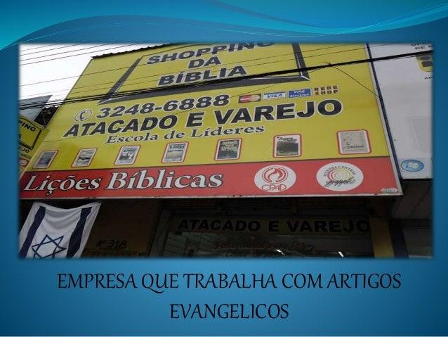 EMPRESA QUE TRABALHA COM ARTIGOS  EVANGELICOS