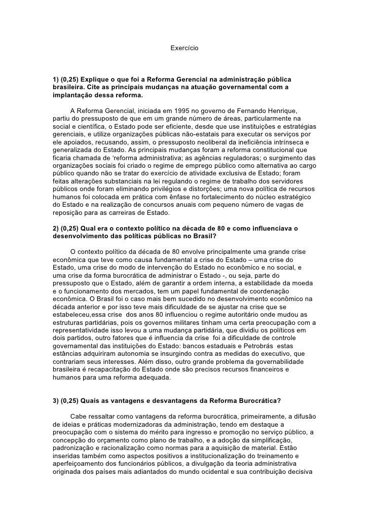Exercício1) (0,25) Explique o que foi a Reforma Gerencial na administração públicabrasileira. Cite as principais mudanças ...