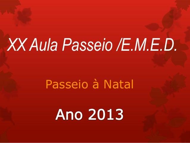 XX Aula Passeio /E.M.E.D. Passeio à Natal