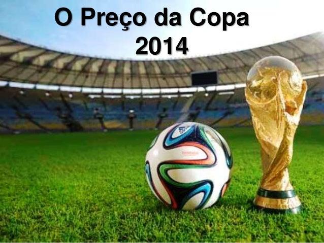 O Preço da Copa 2014