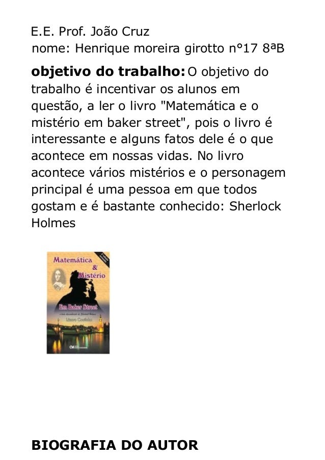 E.E. Prof. João Cruz nome: Henrique moreira girotto n°17 8ªB  objetivo do trabalho: O objetivo do trabalho é incentivar os...