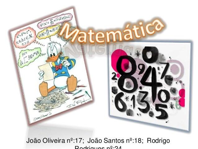 João Oliveira nº:17; João Santos nº:18; Rodrigo