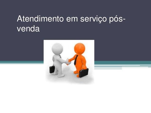 Atendimento em serviço pós- venda