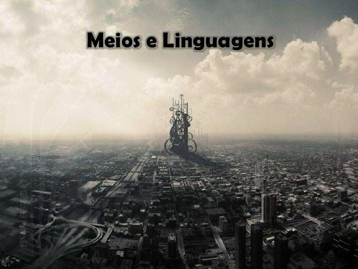 Meios e Linguagens