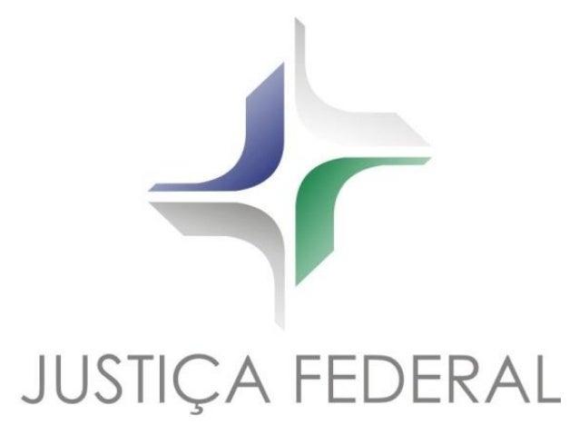 Case: JUSTIÇA FEDERAL, Tribunal Regional Federal da 1ª Região APRESENTAÇÃO No atual contexto, onde acredita-se que as refe...
