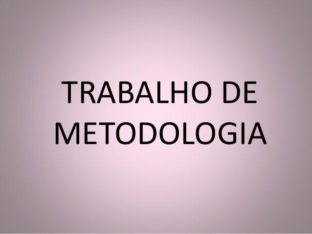 TRABALHO DE  METODOLOGIA