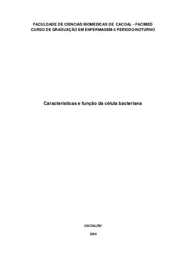 FACULDADE DE CIENCIAS BIOMEDICAS DE CACOAL - FACIMED  CURSO DE GRADUAÇÃO EM ENFERMAGEM-3 PERIODO-NOTURNO  Características ...
