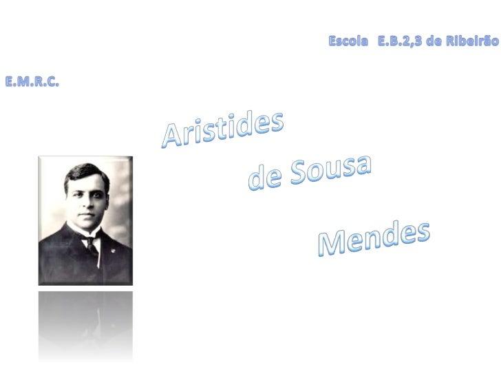 EscolaE.B.2,3 de Ribeirão<br />E.M.R.C.<br />Aristides <br />de Sousa<br />Mendes<br />