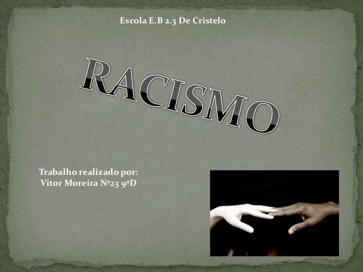 Escola E.B 2.3 De CristeloTrabalho realizado por:Vitor Moreira Nº23 9ºD