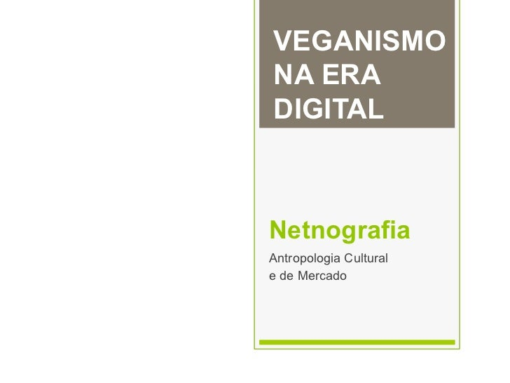 VEGANISMONA ERADIGITALNetnografiaAntropologia Culturale de Mercado