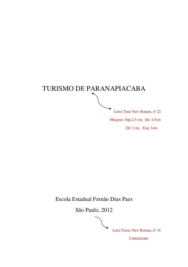 TURISMO DE PARANAPIACABA                             Letra Time New Roman, nº 22                         Margens: Sup.2,5 ...