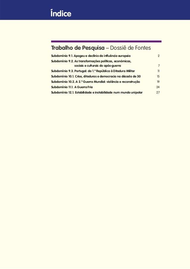 Trabalho de Pesquisa – Dossiê de Fontes Subdomínio 9.1. Apogeu e declínio da influência europeia 2 Subdomínio 9.2. As tran...