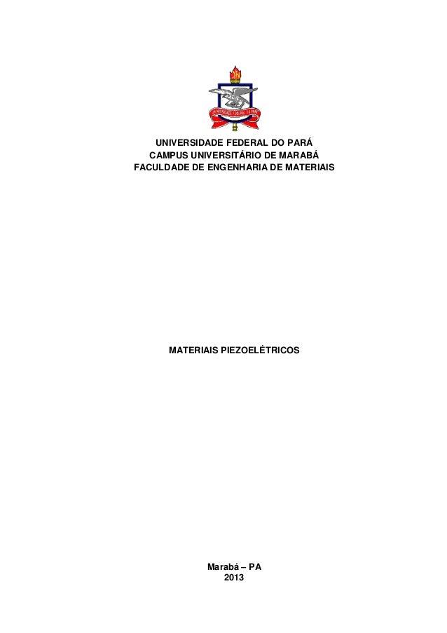 UNIVERSIDADE FEDERAL DO PARÁ CAMPUS UNIVERSITÁRIO DE MARABÁ FACULDADE DE ENGENHARIA DE MATERIAIS MATERIAIS PIEZOELÉTRICOS ...