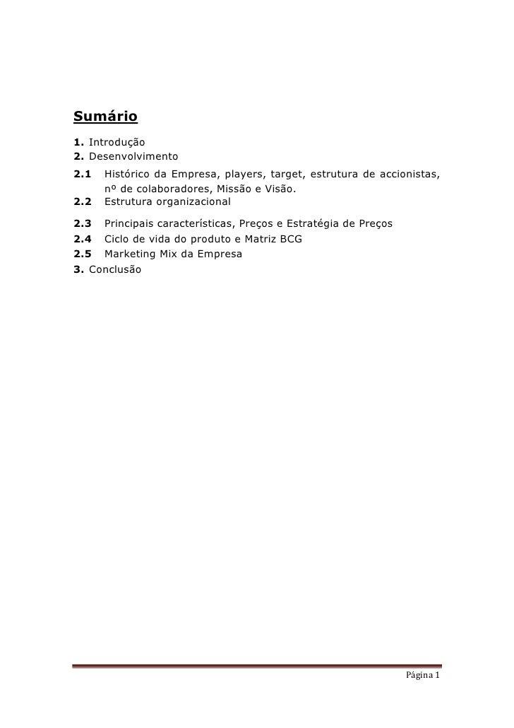 Sumário1. Introdução2. Desenvolvimento2.1   Histórico da Empresa, players, target, estrutura de accionistas,      nº de co...