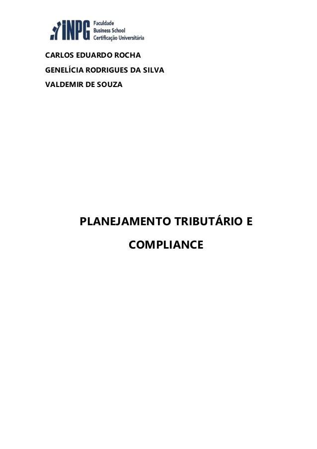 CARLOS EDUARDO ROCHA GENELÍCIA RODRIGUES DA SILVA VALDEMIR DE SOUZA PLANEJAMENTO TRIBUTÁRIO E COMPLIANCE