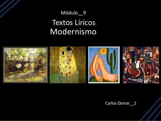 Módulo__9 Textos Líricos Carlos Osmar__2 Modernismo