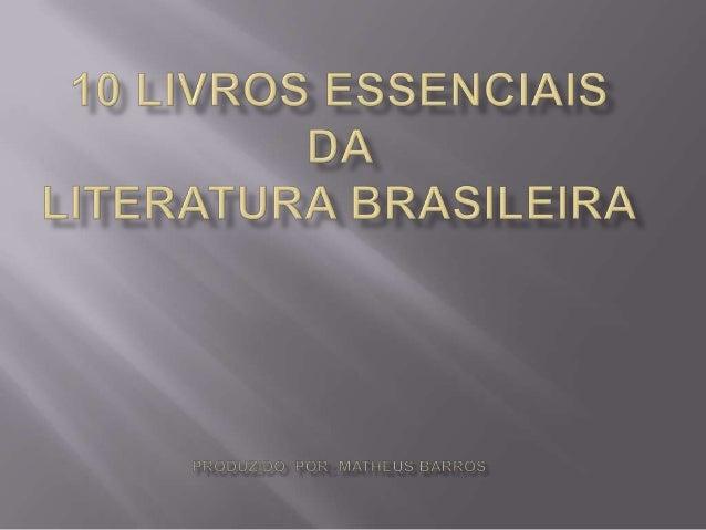 A literatura brasileira, considerando seu desenvolvimento baseada na língua portuguesa, faz parte do espectro cultural lus...