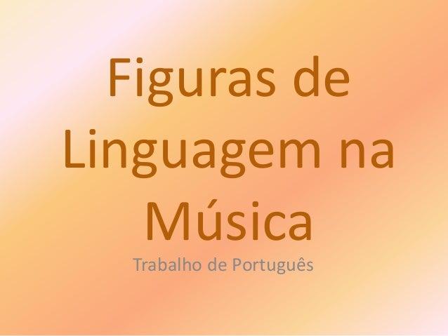 Figuras de Linguagem na Música Trabalho de Português