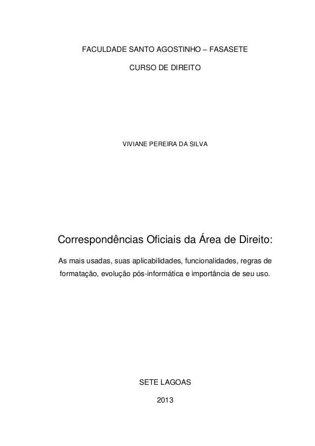 FACULDADE SANTO AGOSTINHO – FASASETE CURSO DE DIREITO VIVIANE PEREIRA DA SILVA Correspondências Oficiais da Área de Direit...