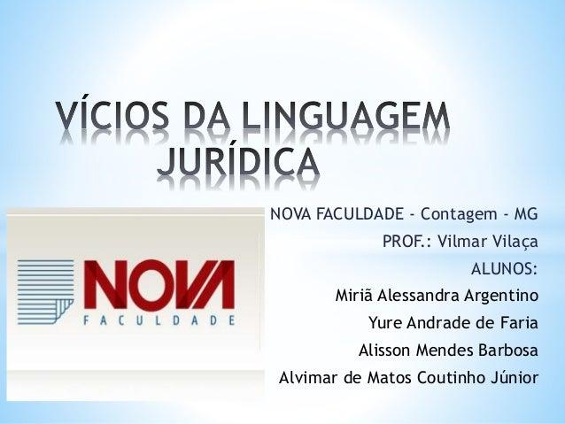 NOVA FACULDADE - Contagem - MG PROF.: Vilmar Vilaça ALUNOS: Miriã Alessandra Argentino Yure Andrade de Faria Alisson Mende...