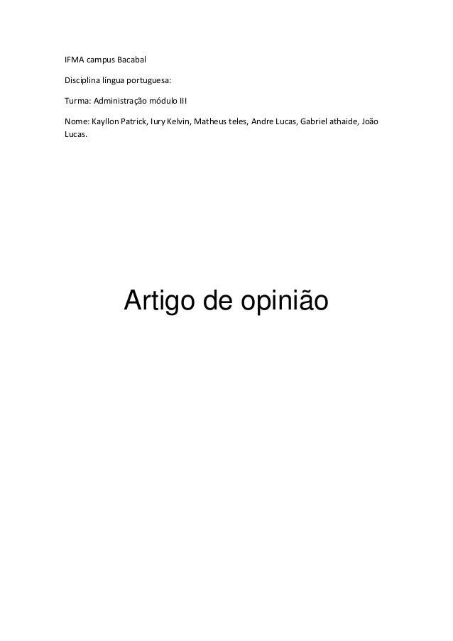 IFMA campus Bacabal Disciplina língua portuguesa: Turma: Administração módulo III Nome: Kayllon Patrick, Iury Kelvin, Math...