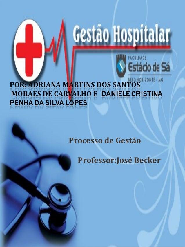 Processo de Gestão  Professor:José Becker