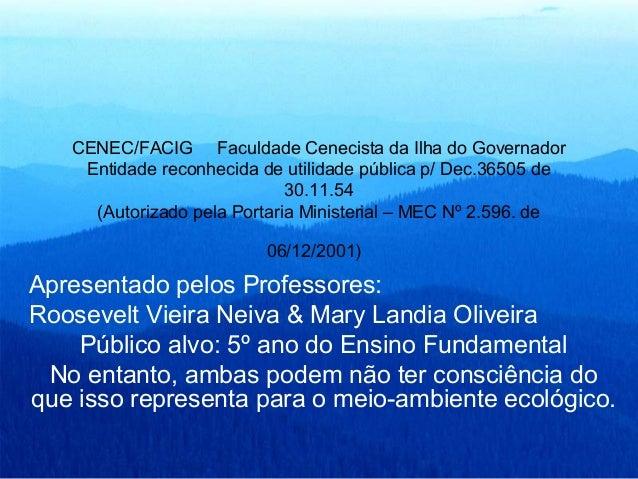 CENEC/FACIG Faculdade Cenecista da Ilha do Governador Entidade reconhecida de utilidade pública p/ Dec.36505 de 30.11.54 (...