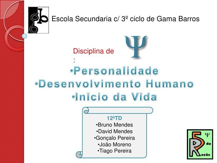 Escola Secundaria c/ 3º ciclo de Gama Barros      Disciplina de      :                  12ºTD             •Bruno Mendes   ...