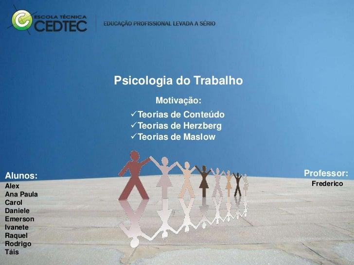Psicologia do Trabalho                   Motivação:              Teorias de Conteúdo              Teorias de Herzberg   ...