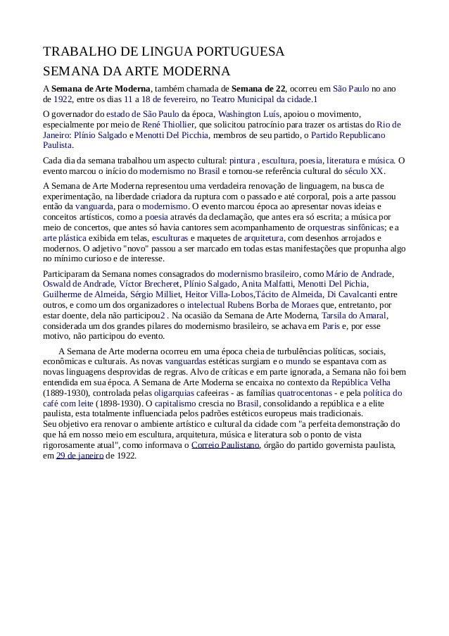 TRABALHO DE LINGUA PORTUGUESA SEMANA DAARTE MODERNA A Semana de Arte Moderna, também chamada de Semana de 22, ocorreu em S...