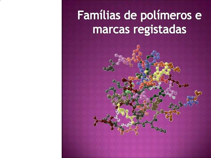  Polímeros de adição Polímeros de condensação