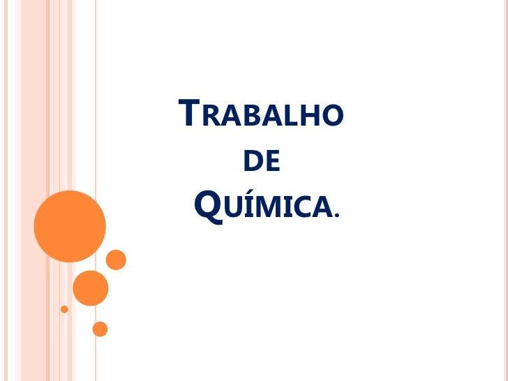 TRABALHO   DE QUÍMICA.