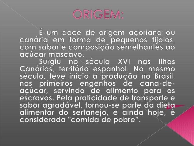 Cana de açúcar:          É uma planta proveniente do sul e sudeste da asiático. Foi introduzida no Brasil no século XVI.