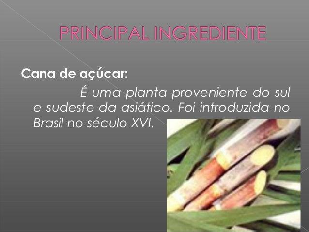 No Brasil é basicamente utilizada emsubstituição ao açúcar ou para consumodireto, em lascas, como sobremesa.    No Nordest...