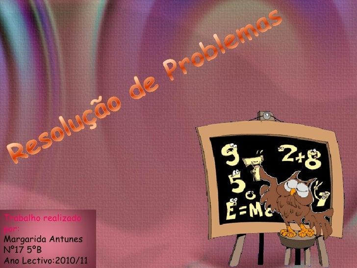 Trabalho realizado por: Margarida Antunes Nº17 5ºB Ano Lectivo:2010/11