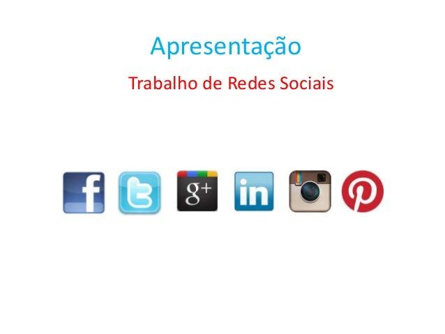 Apresentação Trabalho de Redes Sociais