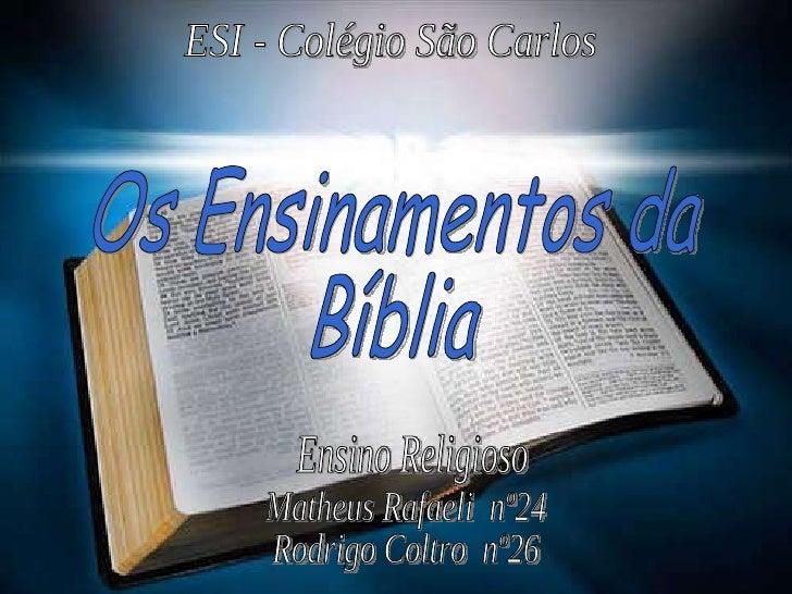 Matheus Rafaeli  nº24 Rodrigo Coltro  nº26 ESI - Colégio São Carlos Ensino Religioso Os Ensinamentos da  Bíblia