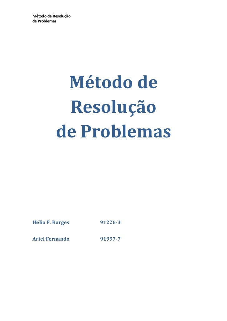 Método de Resoluçãode Problemas<br />Hélio F. Borges91226-3<br />Ariel Fernando91997-7<br />1816115241.ºSituação/Problema:...