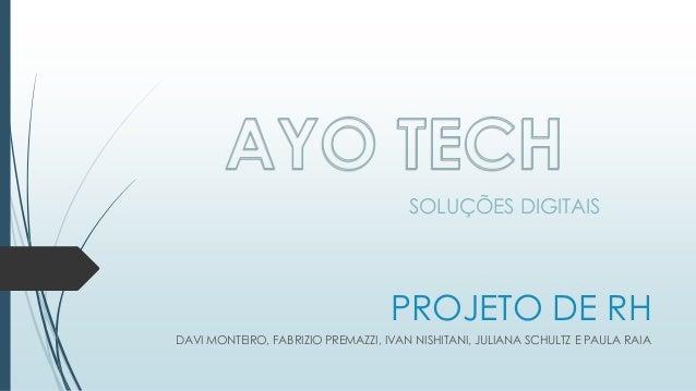 PROJETO DE RH DAVI MONTEIRO, FABRIZIO PREMAZZI, IVAN NISHITANI, JULIANA SCHULTZ E PAULA RAIA SOLUÇÕES DIGITAIS