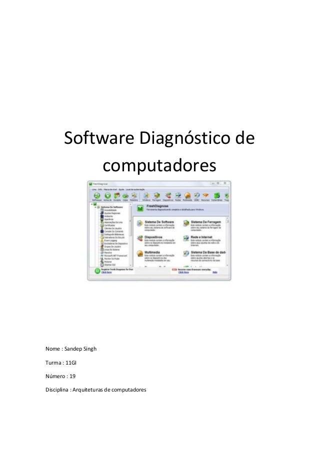 Software Diagnóstico de            computadoresNome : Sandep SinghTurma : 11GINúmero : 19Disciplina : Arquiteturas de comp...