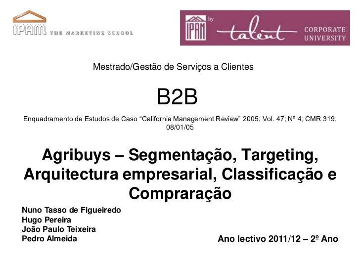 """Mestrado/Gestão de Serviços a Clientes                                       B2BEnquadramento de Estudos de Caso """"Californ..."""