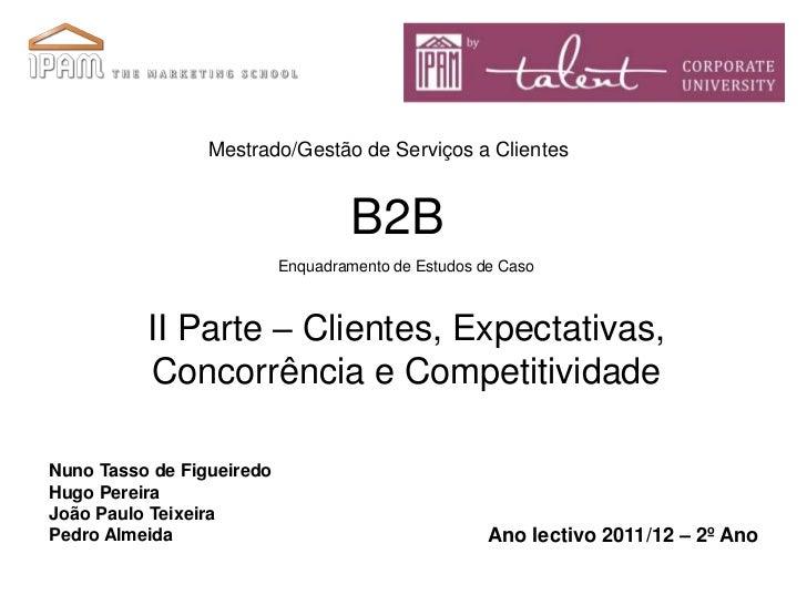 Mestrado/Gestão de Serviços a Clientes                                    B2B                           Enquadramento de E...