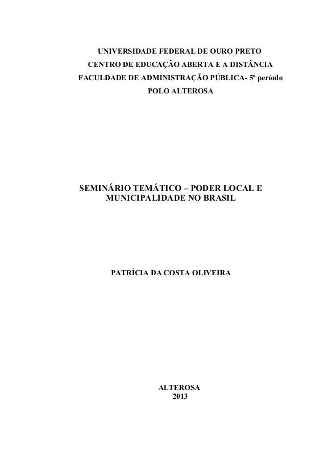 UNIVERSIDADE FEDERAL DE OURO PRETO CENTRO DE EDUCAÇÃO ABERTA E A DISTÂNCIA FACULDADE DE ADMINISTRAÇÃO PÚBLICA- 5º período ...