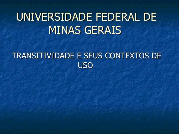 UNIVERSIDADE FEDERAL DE MINAS GERAIS  TRANSITIVIDADE E SEUS CONTEXTOS DE USO