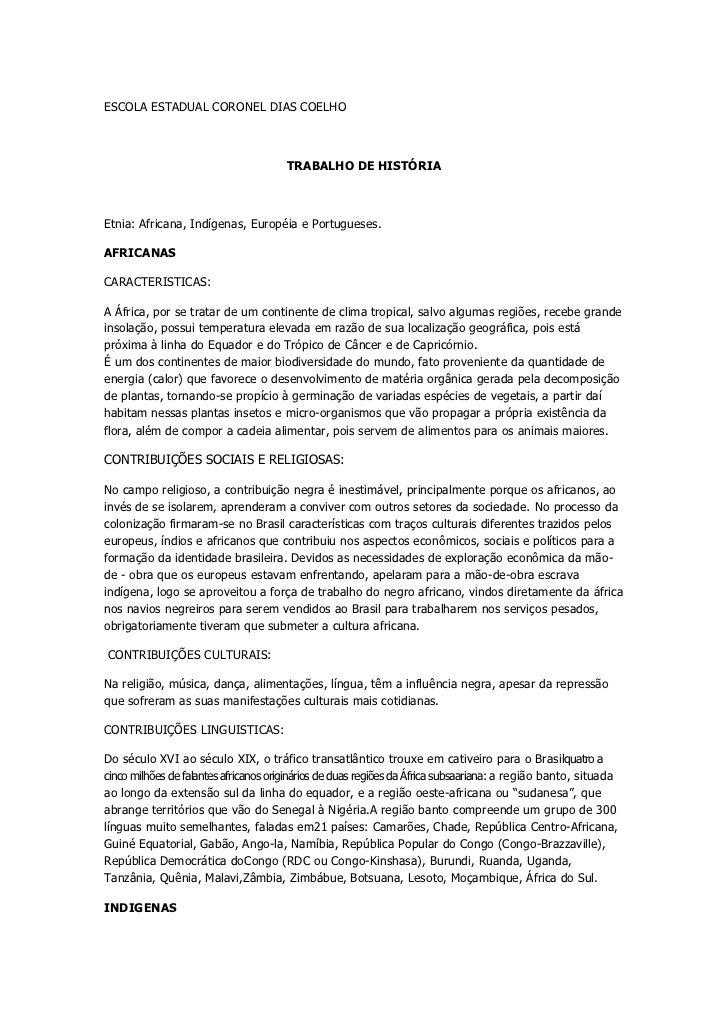 ESCOLA ESTADUAL CORONEL DIAS COELHO                                       TRABALHO DE HISTÓRIAEtnia: Africana, Indígenas, ...