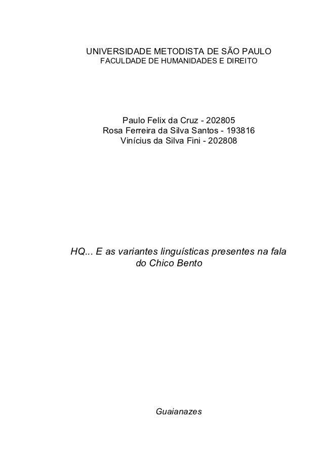 UNIVERSIDADE METODISTA DE SÃO PAULO       FACULDADE DE HUMANIDADES E DIREITO           Paulo Felix da Cruz - 202805       ...
