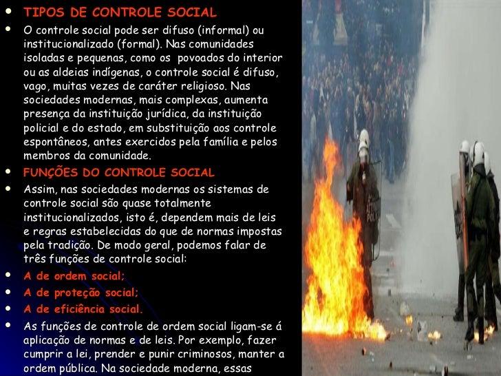<ul><li>TIPOS DE CONTROLE SOCIAL </li></ul><ul><li>O controle social pode ser difuso (informal) ou institucionalizado (for...