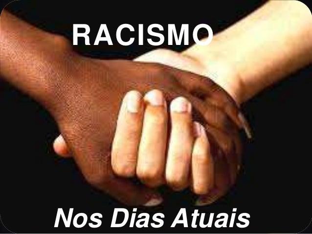 RACISMONos Dias Atuais