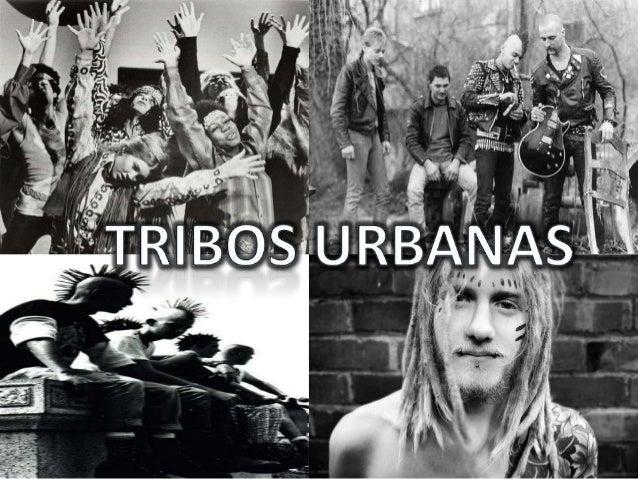 • As tribos urbanas, também chamadas de subculturas ou subsociedades (ou metropolitanas ou regionais) são constituídas de ...
